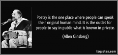 quote-poetry-is-the-one-place-where-people-can-speak-their-original-human-mind-it-is-the-outlet-for-allen-ginsberg-71532.jpg